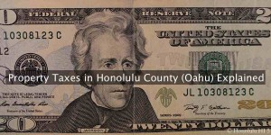 Guide to Honolulu Property Taxes: Rates, Due Dates, How to